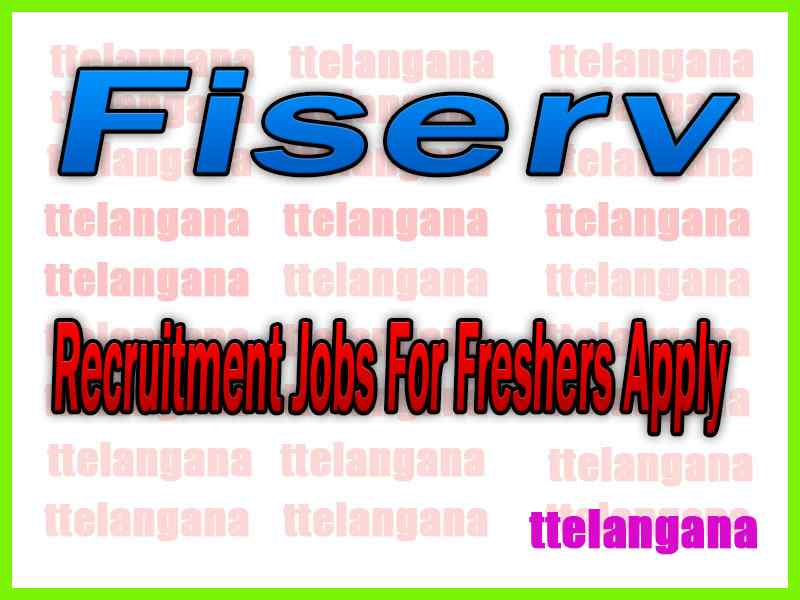 Fiserv Recruitment Jobs For Freshers Apply