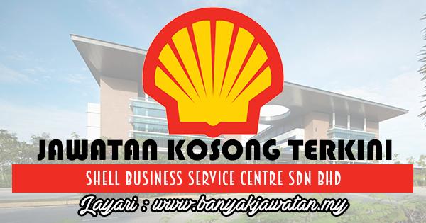 Jawatan Kosong 2017 di Shell Business Service Centre Sdn Bhd www.banyakjawatan.my