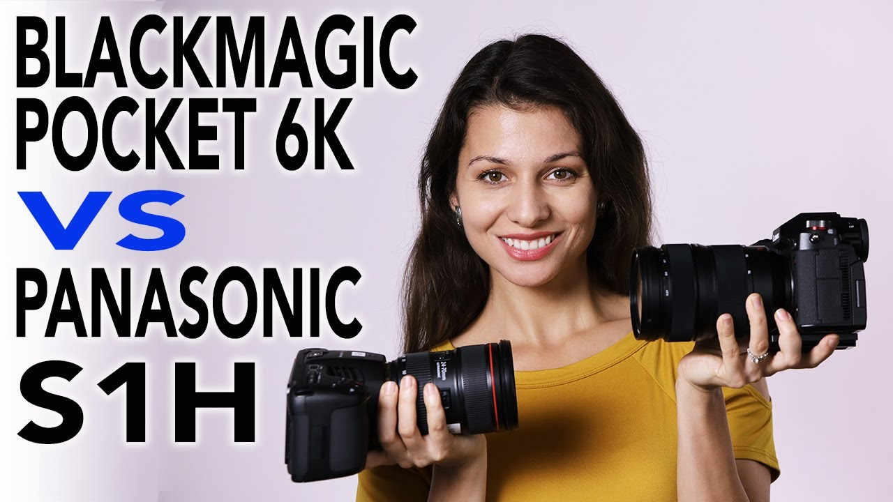 Blackmagic Pocket 6k VS Panasonic S1H