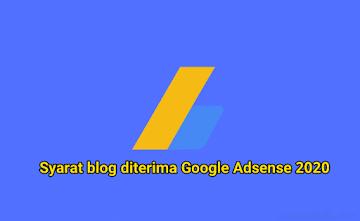Syarat blog diterima Google Adsense 2020
