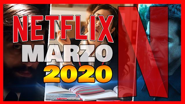 🔴 Estrenos NETFLIX Marzo 2020 - Nuevas Peliculas y Series