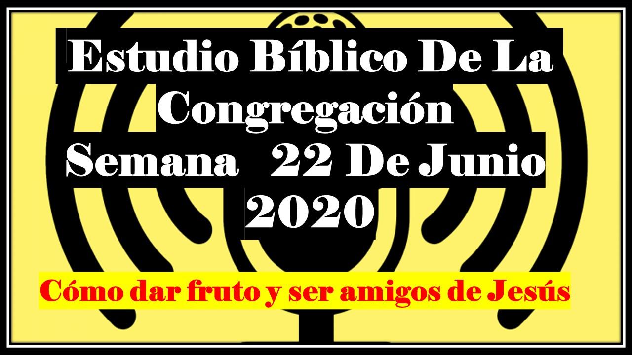 Estudio Bíblico De Congregación Semana 22 de Junio 2020 ...