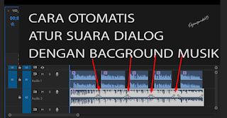 Cara Mengatur Suara Dialog Di Adobe Premiere Pro Otomatis Dengan Backsound atau Background √  Cara Mengatur Suara Dialog Di Adobe Premiere Pro Otomatis Dengan Backsound/Background Musik