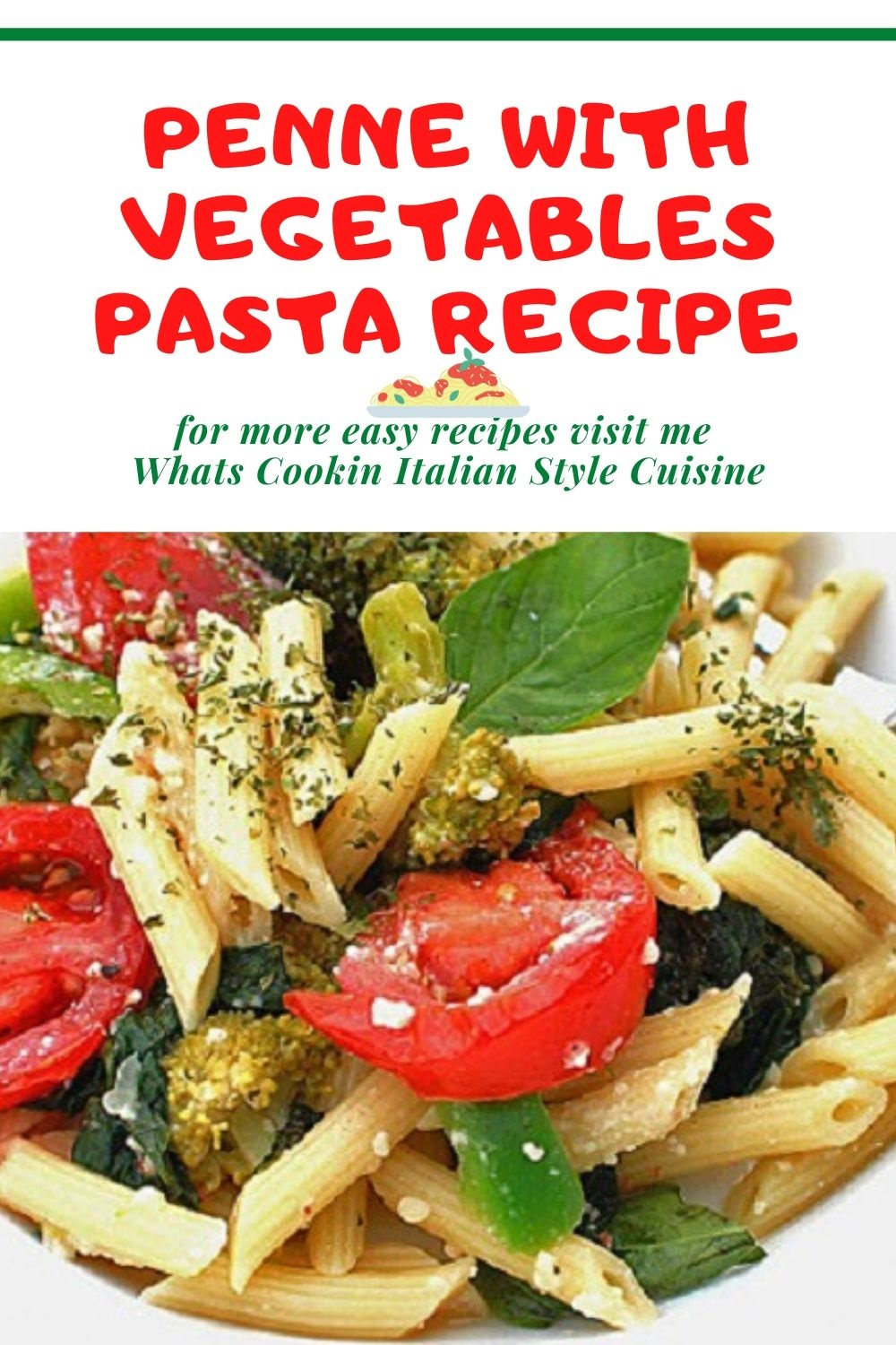 this is a pin for making penne pasta with fresh vegetables