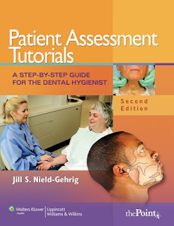 Patient Assessment Tutorials A Step-by-Step Guide for the Dental Hygienist 2nd Edition