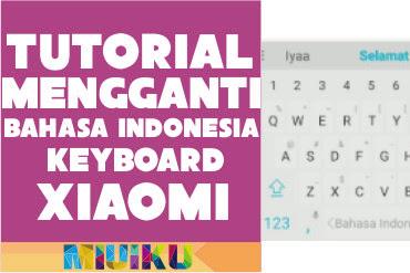 Cara Mengganti Bahasa Indonesia Keyboard Xiaomi