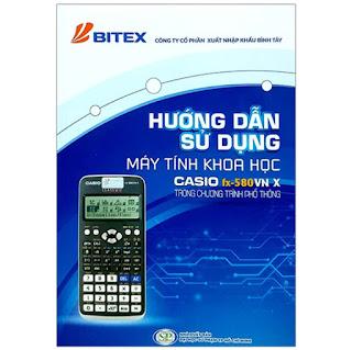 Hướng Dẫn Sử Dụng Máy Tính Khoa Học Casio Fx - 580 Vn X Trong Chương Trình Phổ Thông ebook PDF-EPUB-AWZ3-PRC-MOBI
