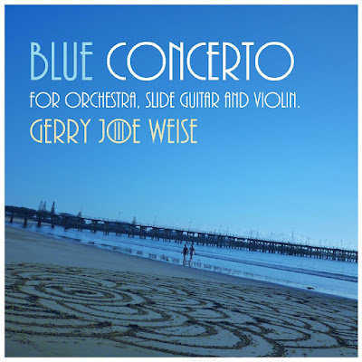 Blue Concerto for Orchestra, Slide Guitar and Violin,   by Gerry Joe Weise,