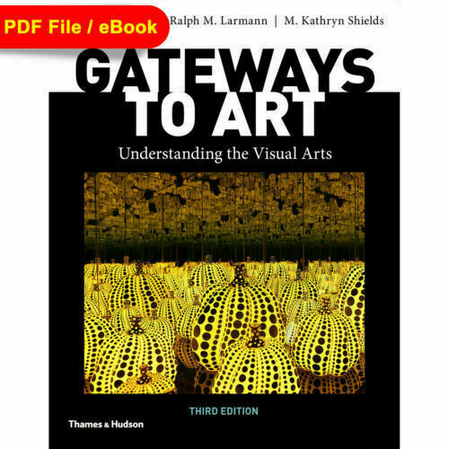 Gateways to Art: Understanding the Visual Arts Third Edition