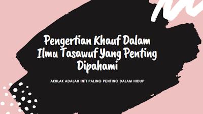 Pengertian Khauf Dalam Ilmu Tasawuf Yang Penting Dipahami