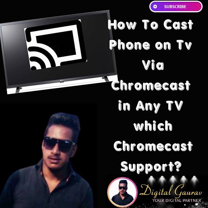 How to Cast Phone Via Chromecast or Via Google Home Application with Any TV?