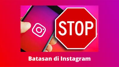 Batasan Di Instagram Yang Harus Diketahui Pengguna