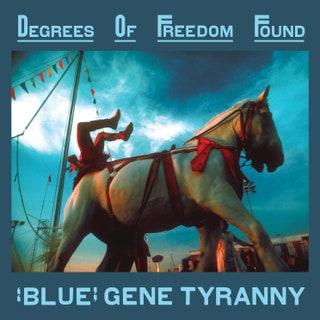 """Blue"" Gene Tyranny - Degrees of Freedom Found Music Album Reviews"