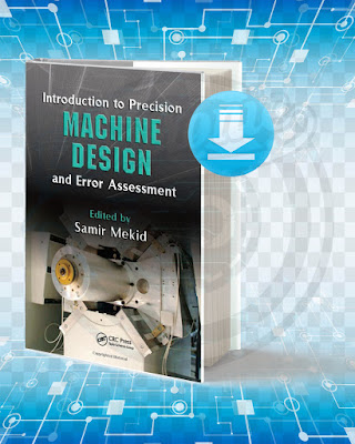 Free Book Introduction to Precision Machine Design and Error Assessment pdf.