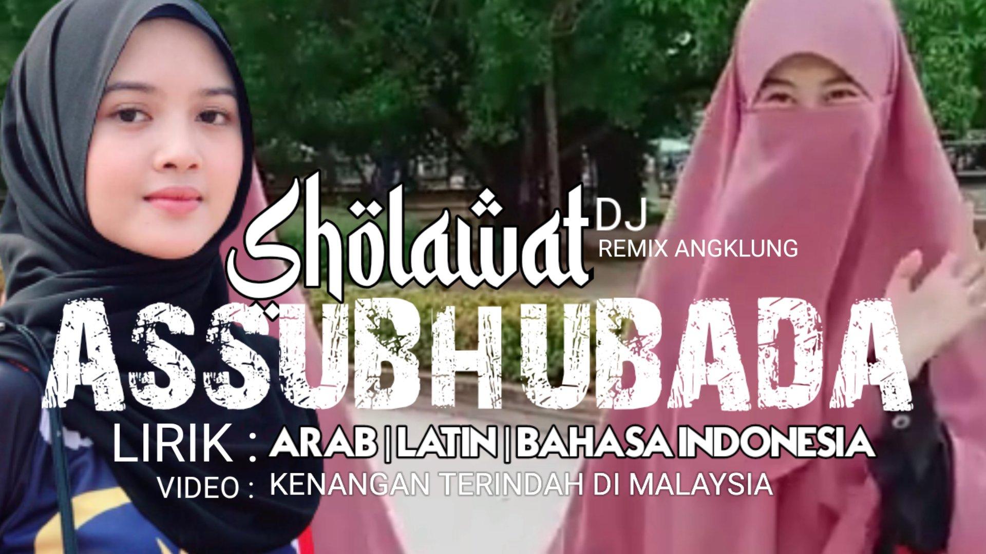 Lirik  Sholawat Assubhubada Arab  Latin Terjemahan