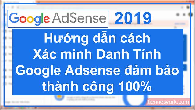 Cách xác minh danh tính Google Adsense 2019 đảm bảo thành công 100%