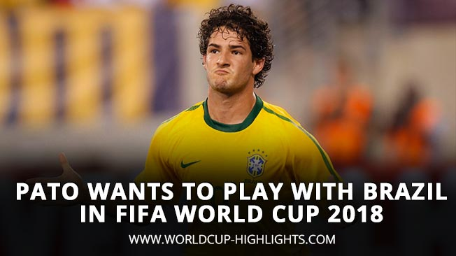Pato Wants to Play with Brazil in Fifa World Cup 2018