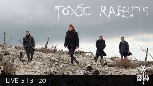 TOXIC RABBITS: Πέμπτη 5 Μαρτίου @  White Noise
