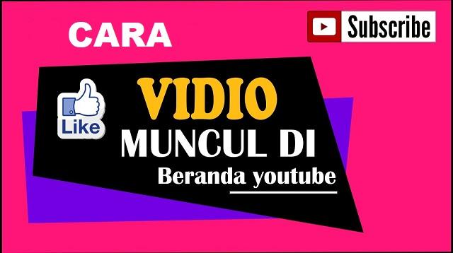 Cara Agar Video Youtube Muncul di Beranda