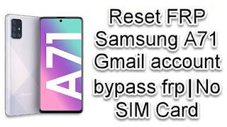 Reset FRP Samsung A71 No PC No SIM free
