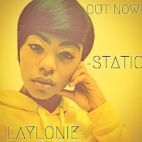 Apple Music MP3/AAC Download - Static by Laylonie - stream song free on top digital music platforms online | The Indie Music Board by Skunk Radio Live (SRL Networks London Music PR) - Monday, 17 June, 2019