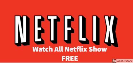 How to Get Netflix for Free Forever 2019 (All Netflix Show Absolutely Free)