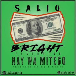 Bright Ft Nay Wa Mitego – Salio