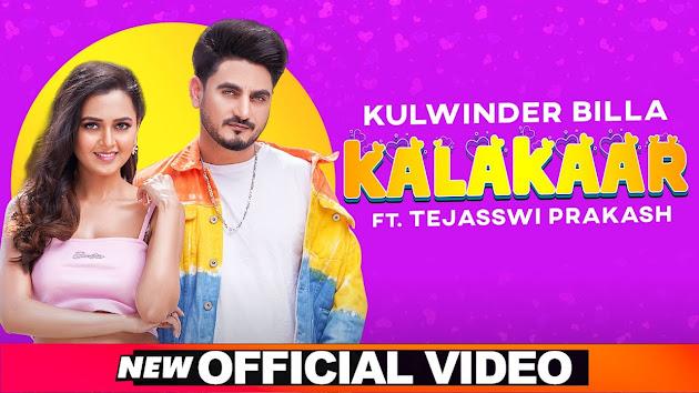 KULWINDER BILLA   Kalakaar Song Lyrics  Tejasswi Prakash   Babbu Enzo  Latest Punjabi Songs 2020 Lyrics Planet