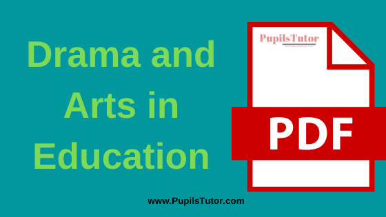 Drama and Arts in Education Book, Notes and Study Material in English for B.Ed First Year, BEd 1st and 2nd Semester Download Free PDF