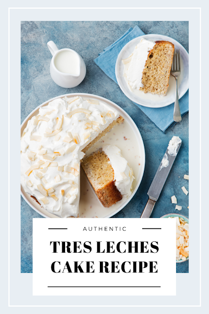 authentic tres leches recipe