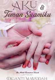 Novel Aku dan Teman Suamiku Karya Diganti Mawaddah Full Episode
