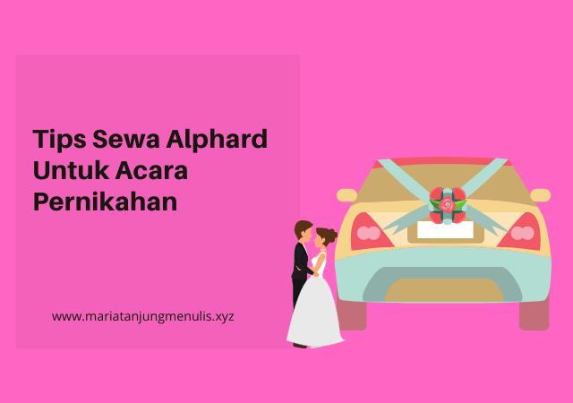 Tips Sewa Alphard