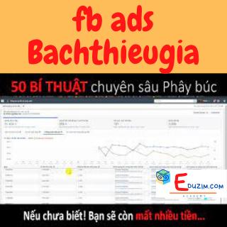 Khóa học facebook ads chuyên sâu - Bạch Thiếu Gia