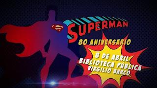 Superman 80 Aniversario en la Biblioteca Virgilio Barco