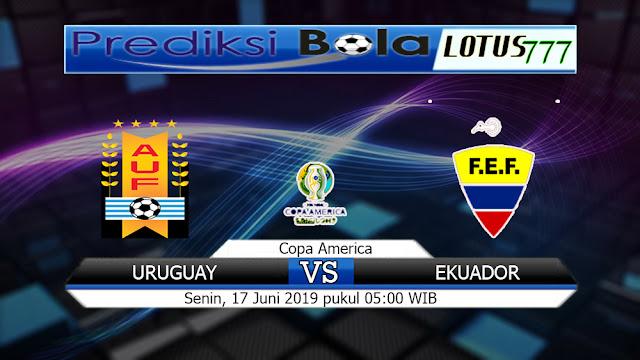 PREDIKSI URUGUAY VS EKUADOR SENIN 17 JUNI  2019