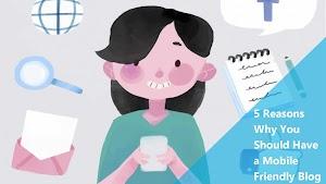 5 Alasan Kenapa Kamu Harus Memiliki Desain Blog Yang Mobile-Friendly