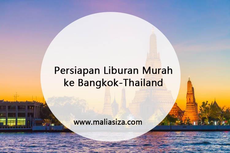 Persiapan Liburan Murah Ke Bangkok Thailand Lifestyle Blog
