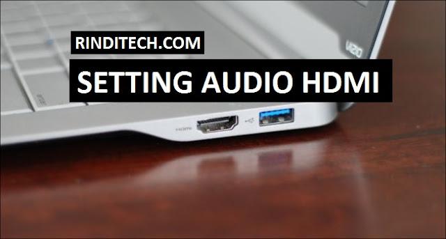 Cara Sederhana Agar Suara Audio ke Port Headset Bukan ke HDMI di Komputer