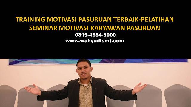 TRAINING MOTIVASI PASURUAN - TRAINING MOTIVASI KARYAWAN PASURUAN - PELATIHAN MOTIVASI PASURUAN – SEMINAR MOTIVASI PASURUAN