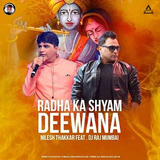 RADHA KA SHYAM DEEWANA - FT. NILESH THAKKAR - DJ RAJ MUMBAI