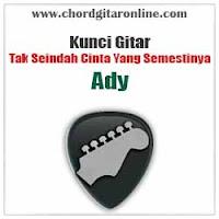 Chord Kunci Gitar Ady Tak Seindah Cinta Yang Semestinya New Version