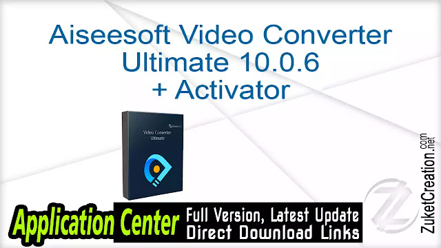 Aiseesoft Video Converter Ultimate 10.0.6 + Activator