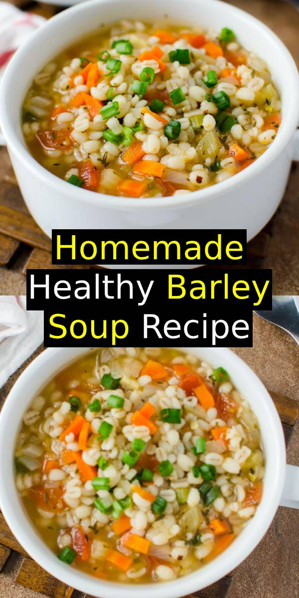 Homemade Healthy Barley Soup Recipe. A perfect option to add whole grains to your diet. Ready to enjoy in about 30 mins. #bestsoup #soup #chicken #healthysoup #dinner #homemade