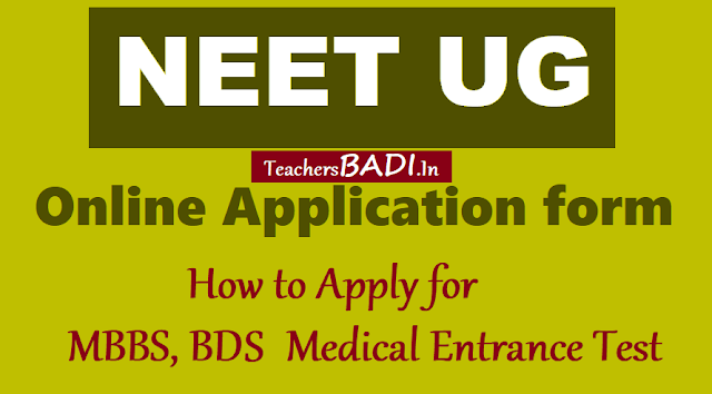 how to apply for neet ug,neet national eligibility cum entrance test(ug) 2018,mbbs bds admissions,online application form,last date for apply,exam date,results,all india rank cards