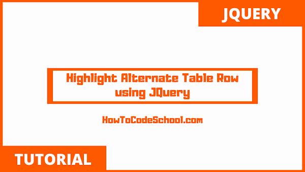 Highlight Alternate Table Row using JQuery