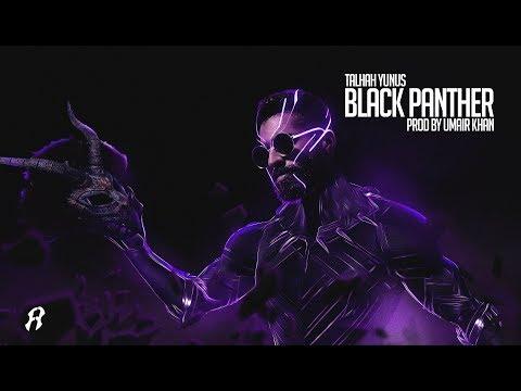 Blackpanther talha yunus lyrics or Talha yunus Black Panther lyrics.