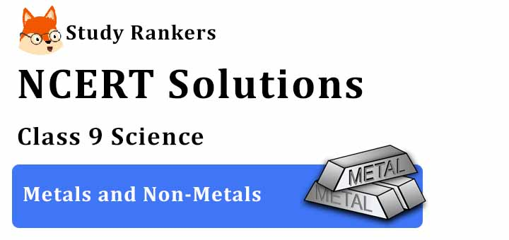 NCERT Solutions for Class 8 Science Chapter 4 Metals and Non-Metals