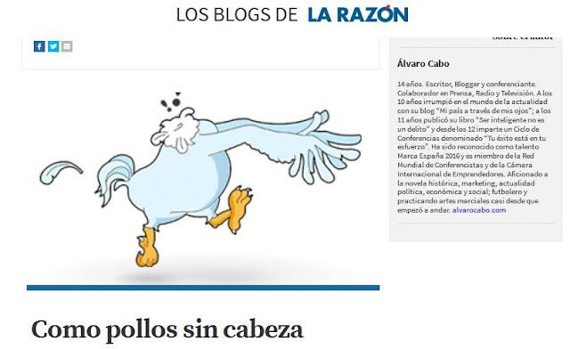http://www.larazon.es/blogs/sociedad-y-medio-ambiente/reflexiones-de-un-joven-pensador/como-pollos-sin-cabeza-LO16815718
