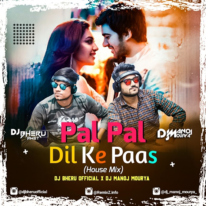 Pal Pal Dil Ke Paas (House Mix) - DJ Bheru Official X DJ Manoj Mourya