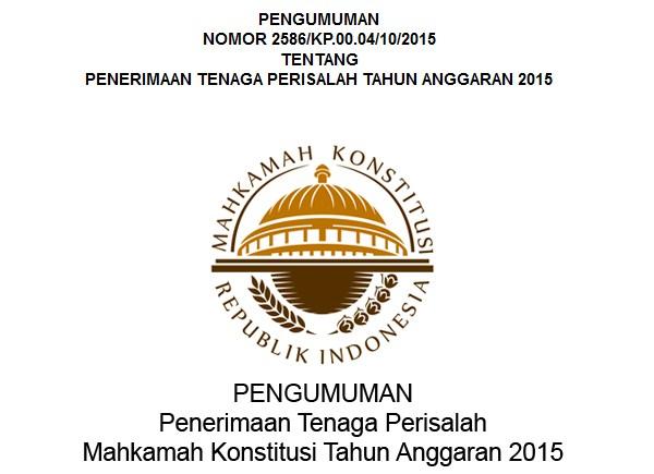 MAHKAMAH KONSTITUSI REPUBLIK INDONESIA : TENAGA PERISALAH TA.2015 - INDONESIA